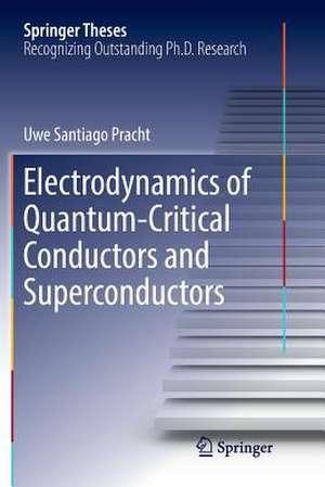 Electrodynamics of Quantum-Critical Conductors and Superconductors de Uwe Santiago Pracht