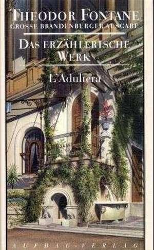 Das erzaehlerische Werk 04. L' Adultera