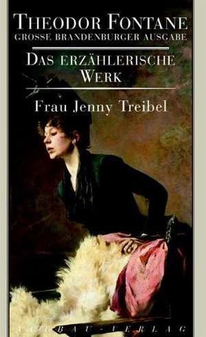 Das erzaehlerische Werk 14. Frau Jenny Treibel oder Wo sich Herz zum Herzen find't