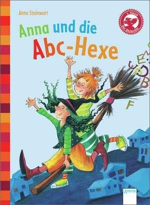 Anna und die ABC-Hexe de Anne Steinwart