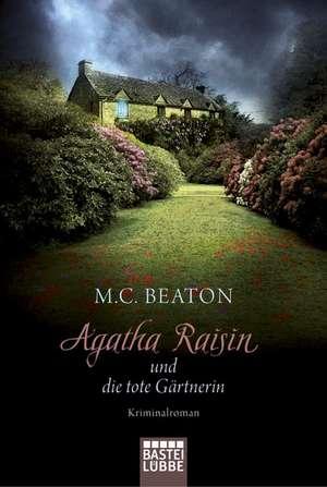 Agatha Raisin 03 und die tote Gaertnerin