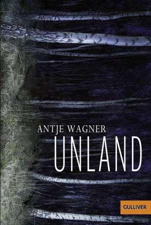 Unland de Antje Wagner
