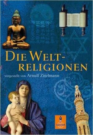 Die Weltreligionen de Arnulf Zitelmann