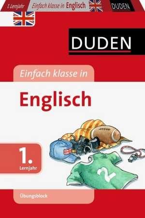 Duden - Einfach klasse in - Englisch 1. Lernjahr. Übungsblock