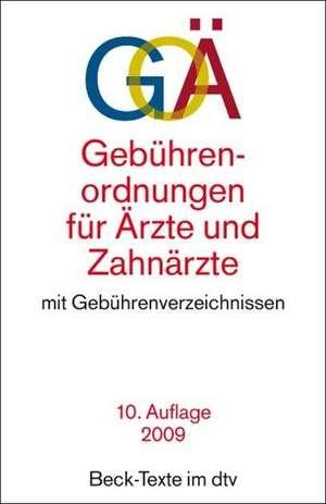 Gebuehrenordnungen fuer AErzte und Zahnaerzte ( GOAE/ GOZ)