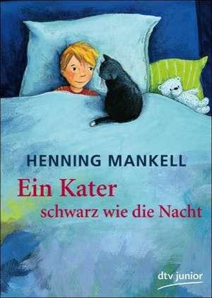 Ein Kater schwarz wie die Nacht de Henning Mankell