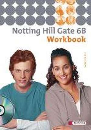 Notting Hill Gate 6 B. Workbook mit CD