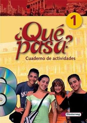 Que pasa 1. Cuaderno de actividades mit CD-ROM und CD. Gesamtschule, Gymnasium
