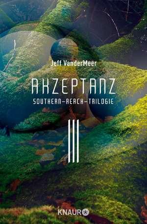Akzeptanz #3 Southern-Reach-Trilogie de Jeff VanderMeer