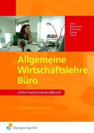 Allgemeine Wirtschaftslehre - AWL Buero. Informationshandbuch