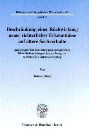 Beschränkung einer Rückwirkung neuer richterlicher Erkenntnisse auf ältere Sachverhalte. de Tobias Huep