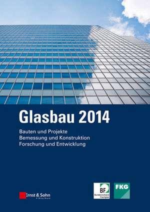 Glasbau 2014 de Bernhard Weller
