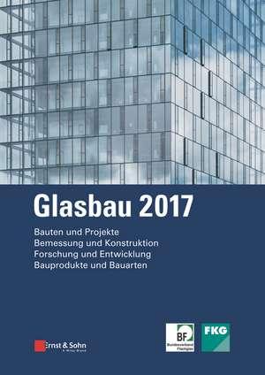 Glasbau 2017 de Bernhard Weller