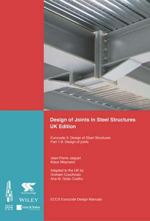 Design of Joints in Steel Structures: Eurocode 3: Design of Steel Structures; Part 1–8 Design of Joints de ECCS – European Convention for Constructional Steelwork