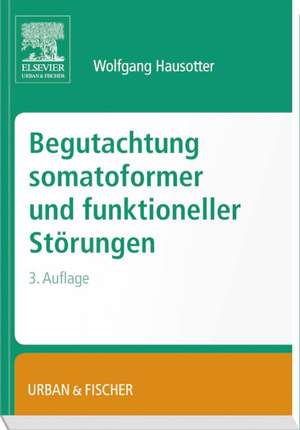 Begutachtung somatoformer und funktioneller Stoerungen