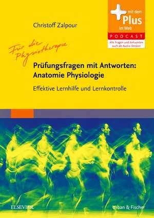 Fuer die Physiotherapie - Pruefungsfragen mit Antworten: Anatomie Physiologie