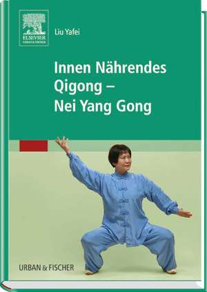 Innen Naehrendes Qigong - Nei Yang Gong