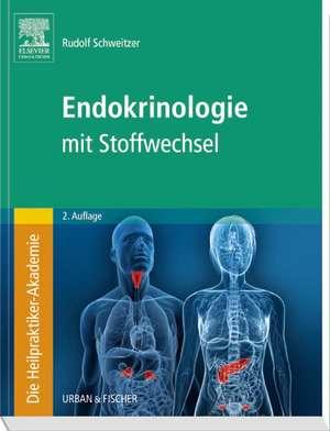 Die Heilpraktiker-Akademie. Endokrinologie mit Stoffwechsel
