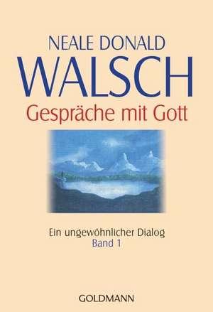 Gespraeche mit Gott - Band 1
