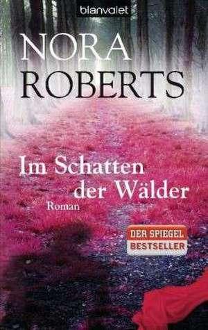 Im Schatten der Wälder de Nora Roberts