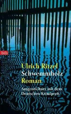 Schwemmholz de Ulrich Ritzel