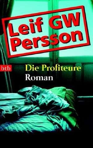 Die Profiteure de Leif G. W. Persson