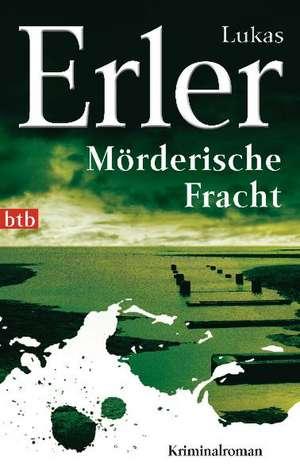 Mörderische Fracht de Lukas Erler