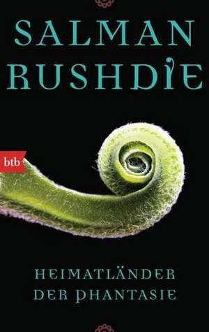 Heimatländer der Phantasie de Salman Rushdie