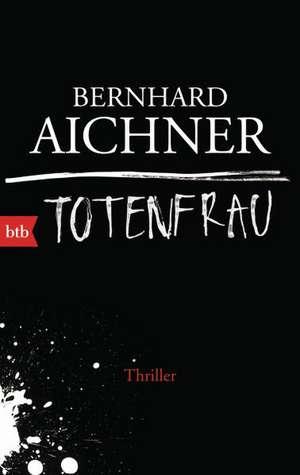 Totenfrau de Bernhard Aichner