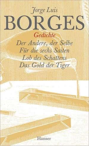 Gesammelte Werke in zwölf Bänden. Band 8: Der Gedichte zweiter Teil de Jorge Luis Borges