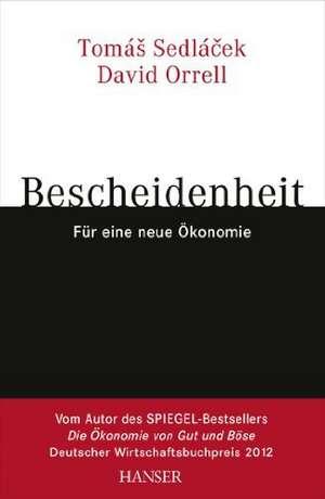 Bescheidenheit - für eine neue Ökonomie de Tomas Sedlacek