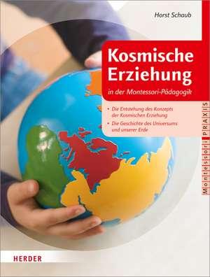 Kosmische Erziehung in der Montessori-Pädagogik de Horst Schaub