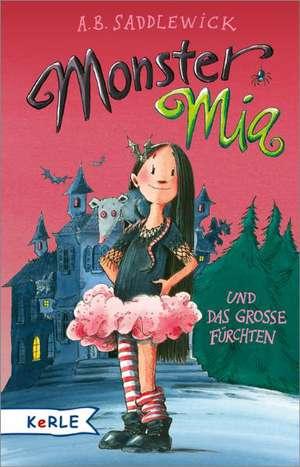 Monster Mia und das grosse Fuerchten