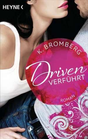 Driven 01. Verführt de K. Bromberg