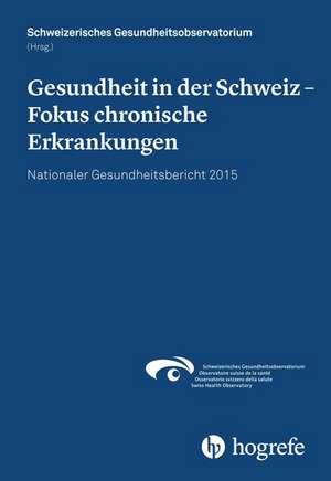 Gesundheit in der Schweiz - Fokus chronische Erkrankungen