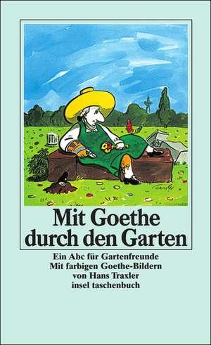 Mit Goethe durch den Garten de Johann Wolfgang von Goethe