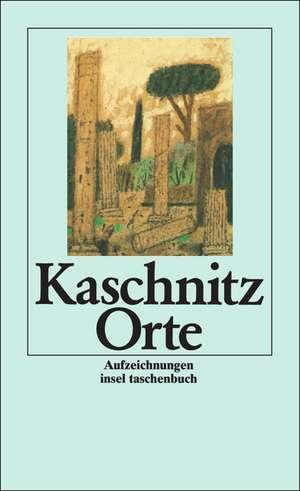 Orte de Marie Luise Kaschnitz