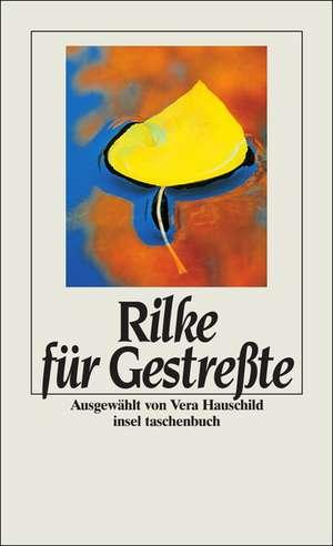 Rilke fuer Gestresste