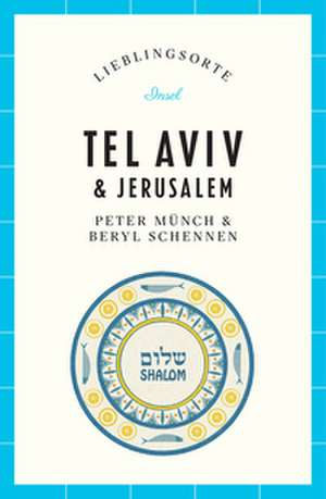 Tel Aviv und Jerusalem - Lieblingsorte de Peter Münch