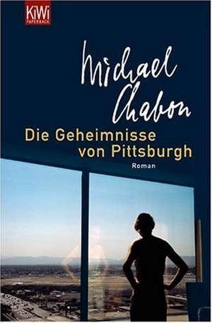 Die Geheimnisse von Pittsburgh de Michael Chabon