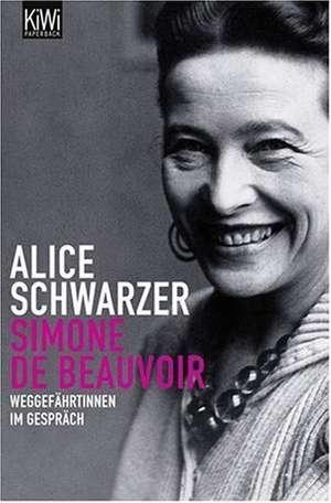 Simone de Beauvoir de Alice Schwarzer