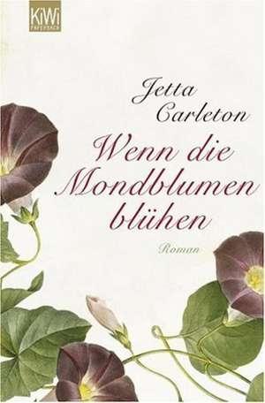 Wenn die Mondblumen blühen de Jetta Carleton