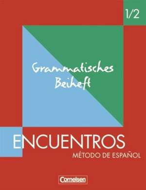 Encuentros 1 / 2. Nueva Edicion. Grammatisches Beiheft