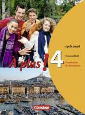 À plus! Ausgabe 2004. Band 4 (cycle court). Grammatikheft