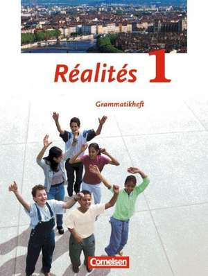 Realites 1. Nouvelle Edition. Grammatisches Beiheft