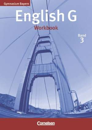 English G Gymnasium Bayern. Band 3. Workbook