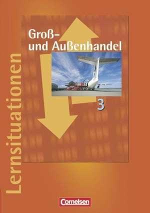 Gross- und Aussenhandel 3. Arbeitsbuch mit Lernsituationen