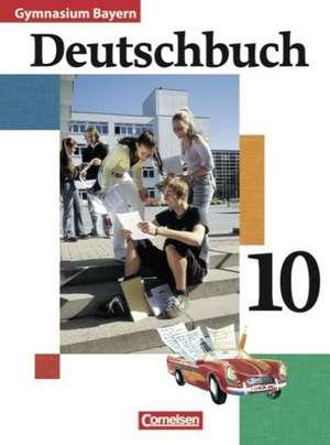 Deutschbuch 10. Jahrgangsstufe. Schülerbuch. Gymnasium Bayern