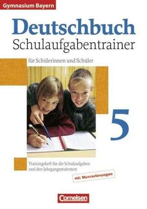 Deutschbuch Gymnasium 5. Jahrgangsstufe. Schulaufgabentrainer mit Loesungen. Bayern