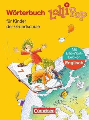LolliPop Woerterbuch mit Bild-Wort-Lexikon Englisch. Neubearbeitung